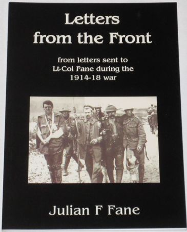 Letters from the Front, by Julian F. Fane, subtitled 'From letters sent to Lt-Col Fane during the 1914-18 War'